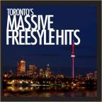 Toronto's Massive Freestyle Hits