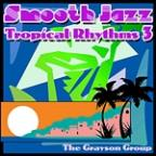 Smooth Jazz Tropical Rhythms 3