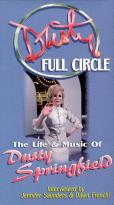 Full Circle: The Life &amp; Music Of Dusty Springfield