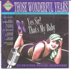 Those Wonderful Years: Yes Sir! That's My Baby - Music Of The Roaring 20's