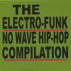 Electro-Funk No Wave Hip-Hop Compilation