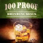 100 Proof Drinking Songs