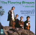 Flowing Stream: Chinese Folk Songs and Tone Poems by Zhou Long