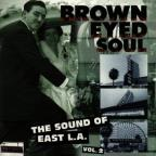 Brown Eyed Soul...East L.A. Vol. 2