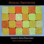 Twenty-Four Preludes: Music of Bryan Johanson