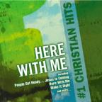 #1 Christian Hits: Here With Me