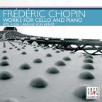 Chopin: Works for Cello &amp; Piano