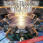 Bass Ultra-Slow Mega-Low