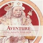 Adieu, naturlic leven mijn: Songs from the Koning Manuscript
