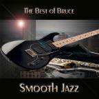 Best of Bruce Smooth Jazz