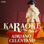 Karaoke - In The Style Of Adriano Celentano