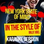 New York State Of Mind (In The Style Of Billy Joel) [karaoke Version] - Single