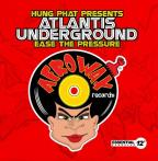 Ease The Pressure (Hung Phat Presents Atlantis Underground)