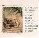 Rev. Milton Brunson Presents Tyrone Block & The Christ Tabernacle Combined Choirs