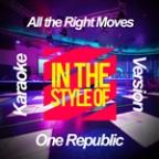 All The Right Moves (In The Style Of One Republic) [karaoke Version] - Single