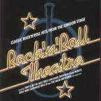 Rock 'N' Roll Theatre: Classic Rock 'N' Roll Hits From The London Stage