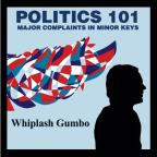 Politics 101: Major Complaints in Minor Keys