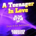 Teenager In Love (In The Style Of Dion & The Belmonts) [karaoke Version] - Single