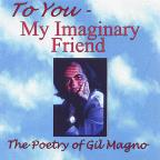 To You, My Imaginary Friend: The Poetry of Gil Magno