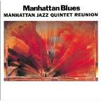 Manhattan Blues/Manhattan Jazz Quintet Reunion