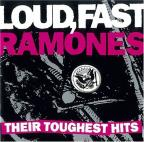 Loud/Fast/Ramones : Their Toughest
