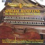Special Hand'ling: The Music of George Frideric Handel