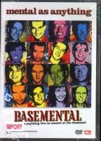 Basemental : Mental As Anything