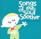 Songs Of The Soul Soother