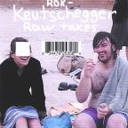 Keutschegger -Raw Takes