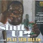 Shut Up And Play Yer Blues