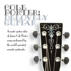 Cole Porter: Delovely Guitar