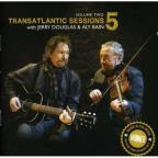 Transatlantic Sessions: Series 5, Vol. 2, With Jerry Douglas &amp; Aly Bain