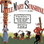 Little Mary Sunshine (The Original West End Cast)