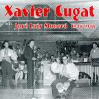 Xavier Cugat with Jose Luis Monero: 1946-1948
