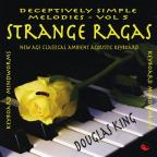 Vol. 5 - Strange Ragas - Deceptively Simple Melodies