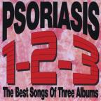 Psoriasis 1-2-3 The Best Songs Of Three Albums