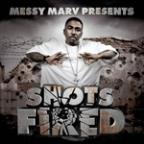 Messy Marv Presents Shots Fired