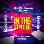 Don't Go Breaking My Heart (In The Style Of Elton John And Kiki Dee) [karaoke Version] - Single