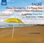 Faure: Piano Quartet No. 1; Piano Trio; Pavane; Piece; Sicilienne