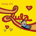 Worship With Lula