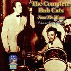 Complete Bob Cats, Vol. 2: Jazz Me Blues