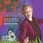 Dr. Beth's Songs Children Want Their Parents to Hear: Zero to Three