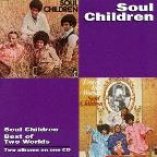 Soul Children/Best of Two Worlds