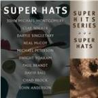 Super Hits: Super Hats