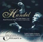 Handel: The Water Music; Royal Fireworks Music