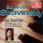 Soulima Stravinsky: Six Sonatinas and Other Piano Pieces for Young Pianists