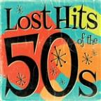 Lost Hits Of The 50's (All Original Artists & Versions)