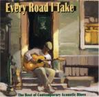Every Road I Take: The Best Of Contemporary Acoustic Blues