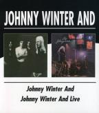 Johnny Winter And/Live Johnny Winter And