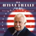Arthur Fiedler Legacy: Stars and Stripes - An American Concert